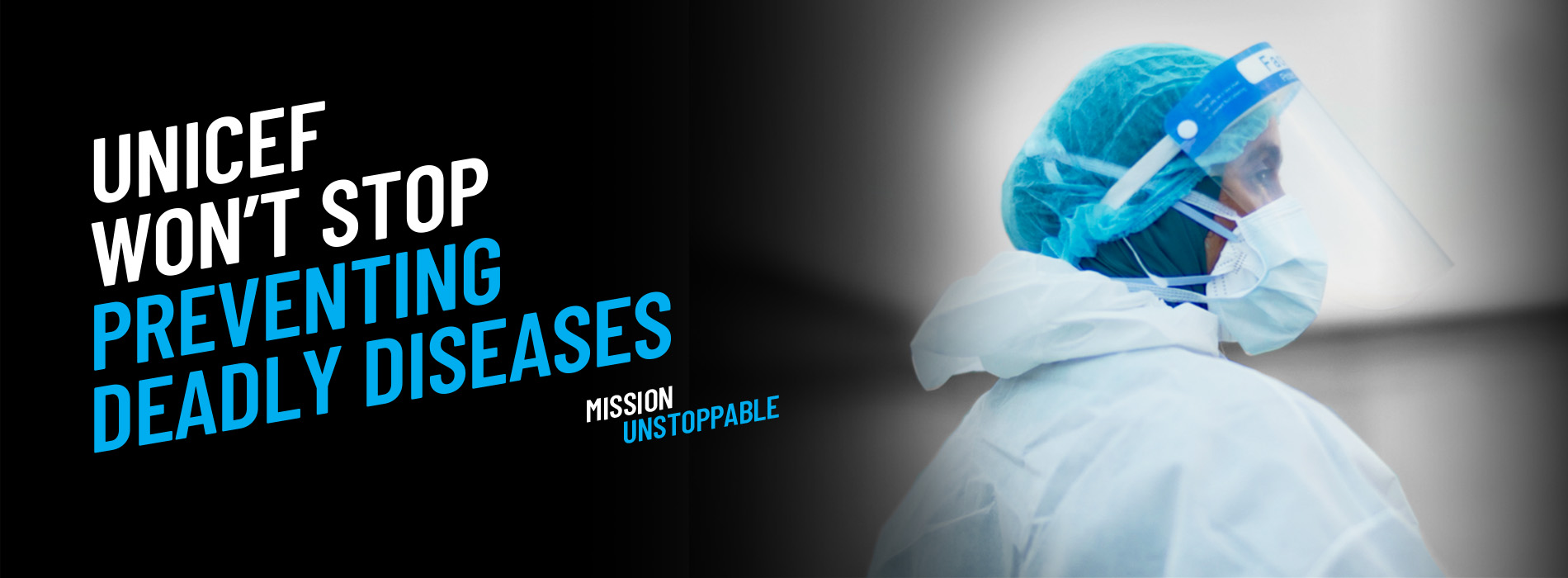 UNICEF won't stop preventing deadly diseases. Mission Unstoppable