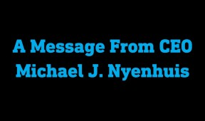 A Message From CEO Michael J Nyenhuis
